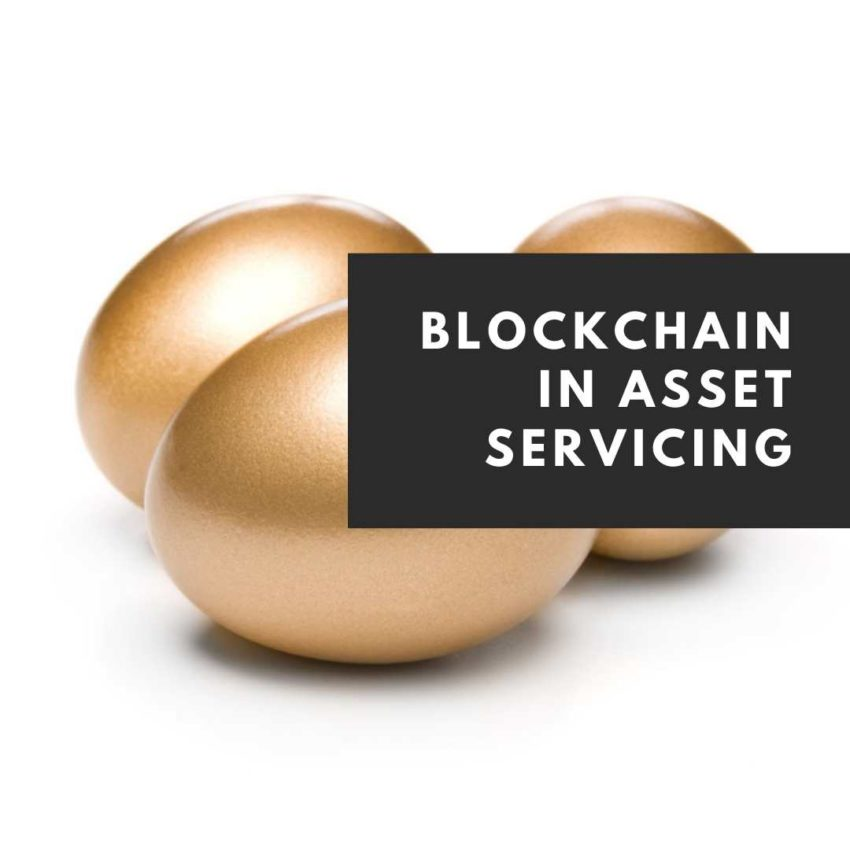 Blockchain in Asset Servicing